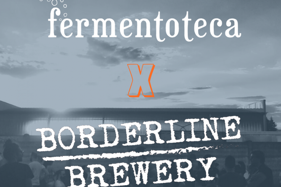 Fermentoteca X Borderline